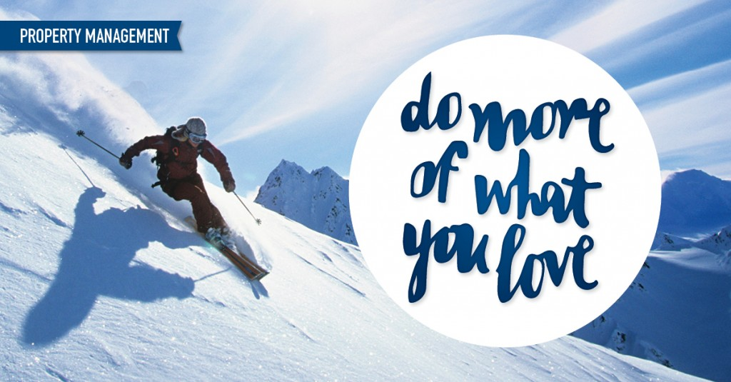 Get help choosing good tenants and do more of what you love - like skiing